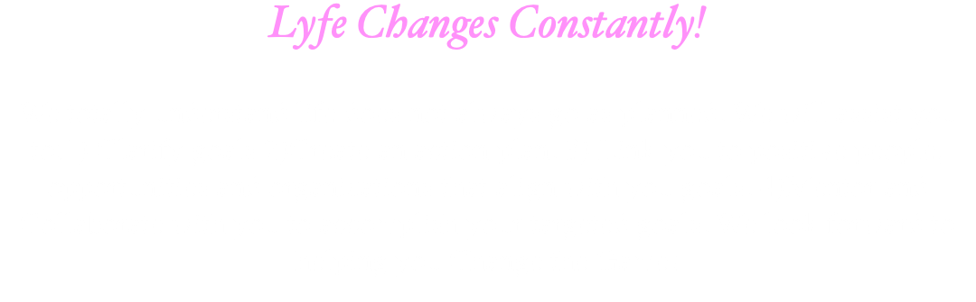 Lyfe Changes Constantly! We totally understand life does not always go as planned. We will assist you to:1) Clarify goals 2)Create an action plan. 3) Link you to positive people, opportunities and organizations that align with you goals. 4)Mentor and Collaborate with you to accomplish your targeted goals. We look forward to helping you Change the Game!